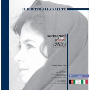 Il diritto alla salute. La cooperazione Italo Afghana nel settore sanitario. Biennio 2010 - 2011