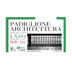 Padiglione Architettura EXPO 2015 Belle Arti al Belvedere Pirelli